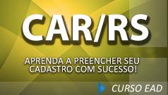 CAR/ RS: Aprenda a preencher o seu cadastro com sucesso