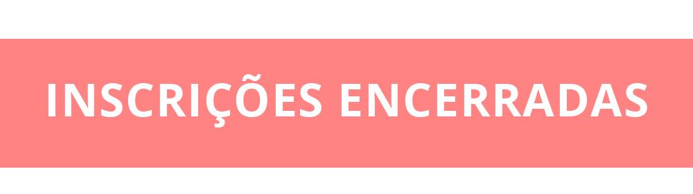 INSCRIÇÕES ENCERRADAS